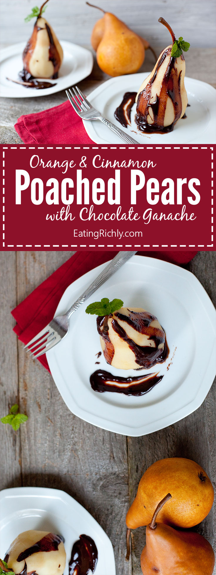 These orange and cinnamon poached pears with chocolate ganache make an elegant yet easy dessert for any special occasion. Perfect for Valentine's Day! From EatingRichly.com