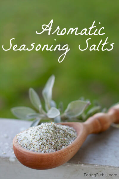 These aromatic seasoning salts are like a homemade herbamare and will up the flavor of any recipe. Great edible gift! | EatingRichly.com