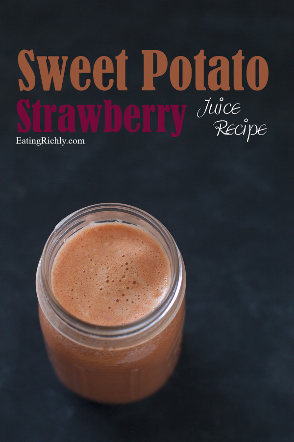 Delicious juice recipe of sweet potato, strawberries, and green apple. EatingRichly.com