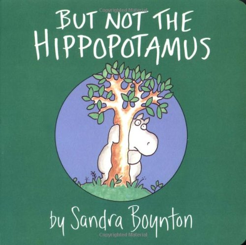 But not the hippopotamus book