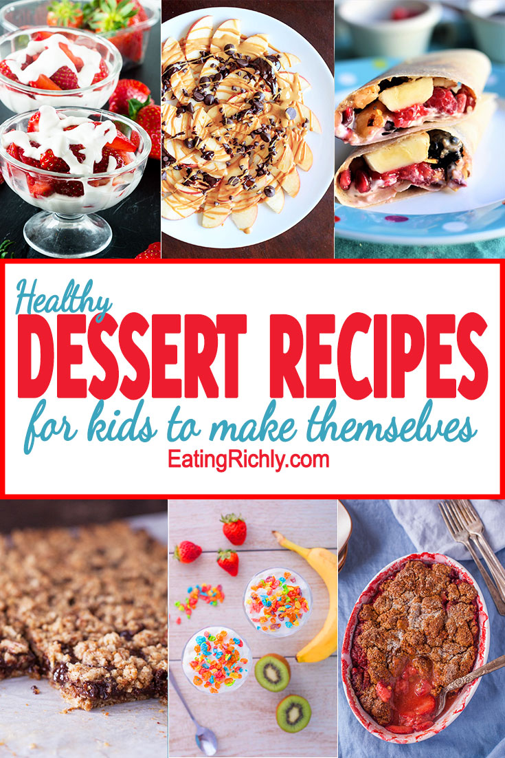 Healthy Dessert Recipes For Kids To Make Eating Richly