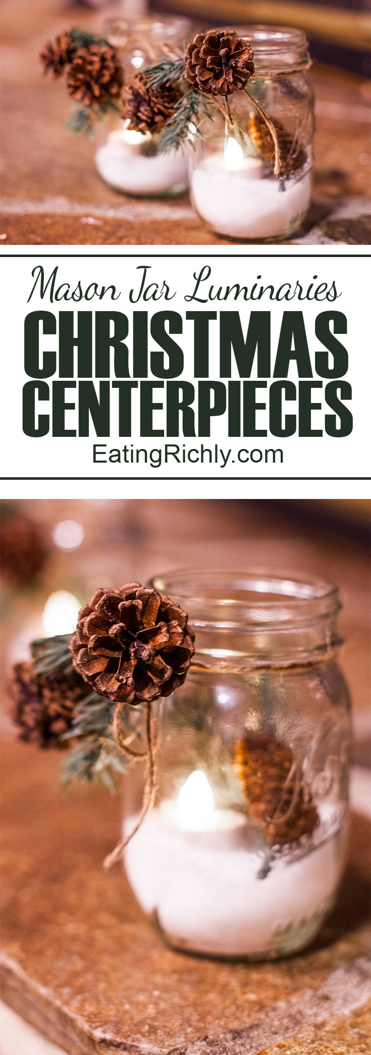 You'll be amazed at how easy it is to make your own beautiful mason jar luminaries Christmas centerpiece. You don't even have to be crafty! From EatingRichly.com