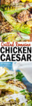 Grilled Romaine Hearts Chicken Caesar Salad