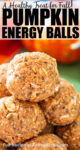 Pumpkin Energy Balls Pinterest