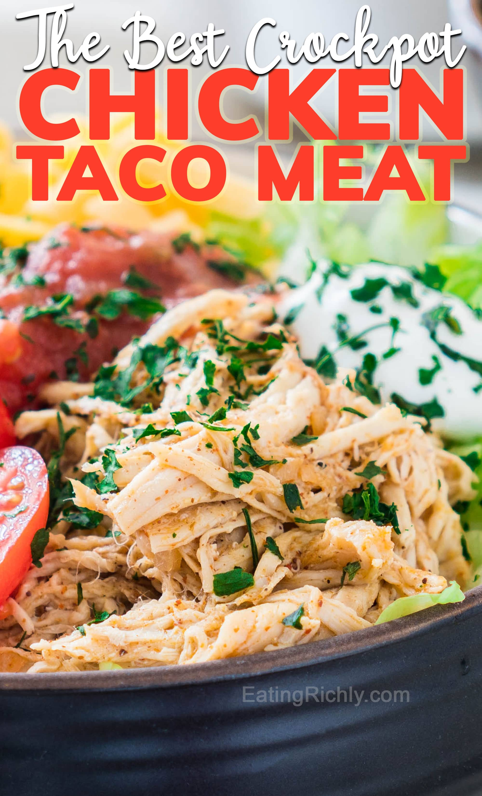 Chicken taco bowl with text saying The Best Crockpot Chicken Taco Meat