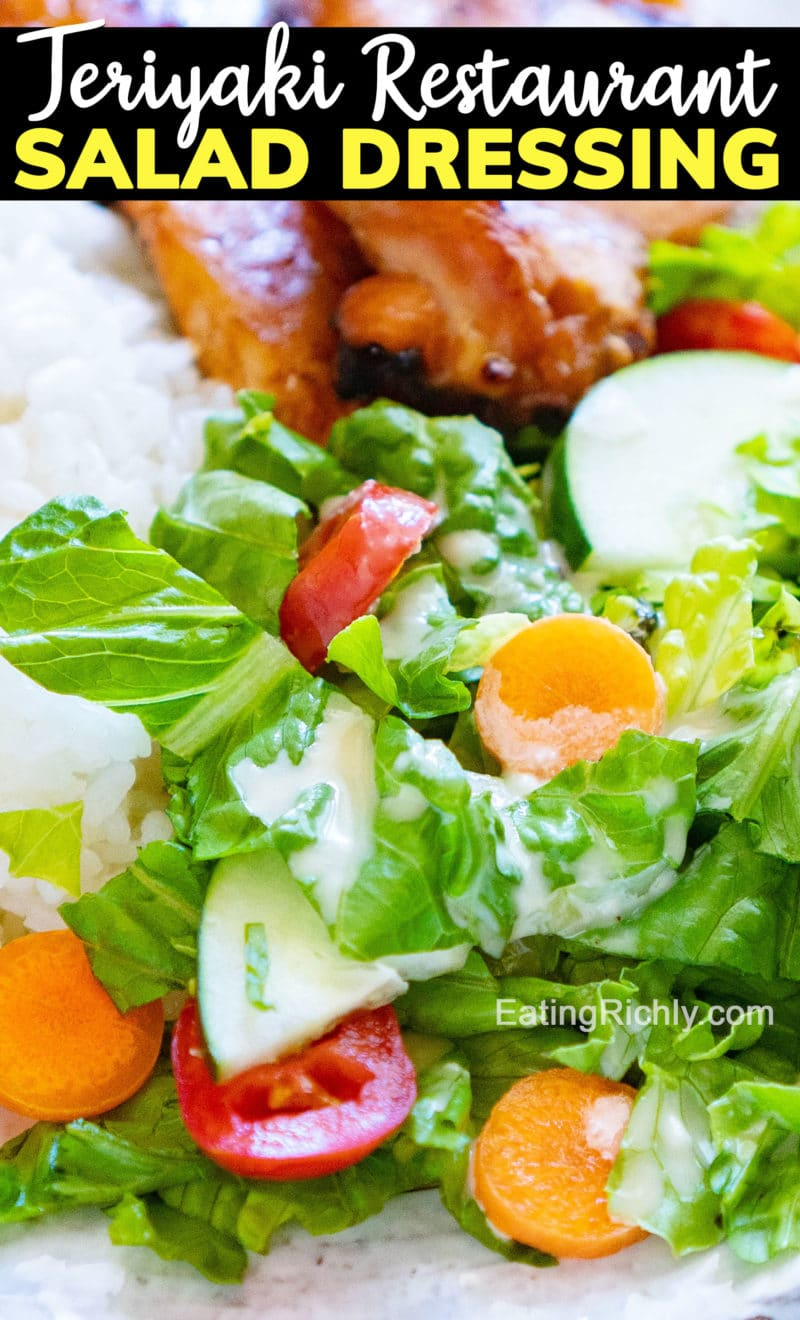 Salad with dressing and text that reads Teriyaki Restaurant Salad Dressing